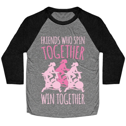 Friends Who Spin Together Win Together White Print Baseball Tee