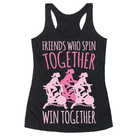 Friends Who Spin Together Win Together White Print Racerback Tank Top