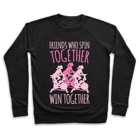 Friends Who Spin Together Win Together White Print Pullover