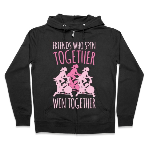Friends Who Spin Together Win Together White Print Zip Hoodie
