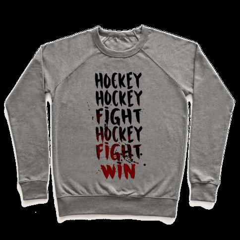 Hockey Hockey Fight Hockey Fight Win Pullover