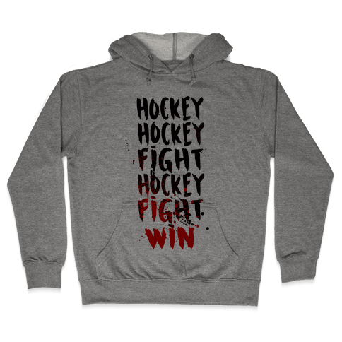Hockey Hockey Fight Hockey Fight Win Hooded Sweatshirt