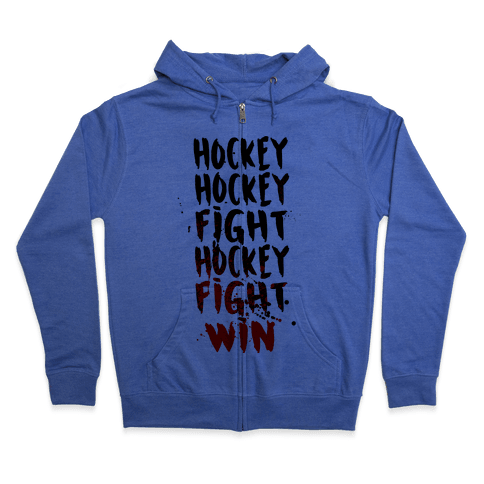 Hockey Hockey Fight Hockey Fight Win Zip Hoodie
