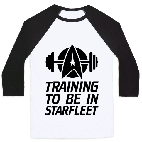 Training to be in Starfleet Baseball Tee