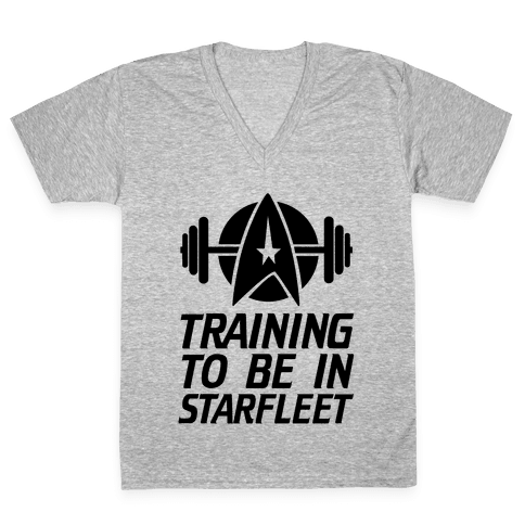 Training to be in Starfleet V-Neck Tee Shirt