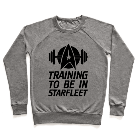 Training to be in Starfleet Pullover