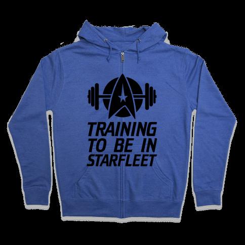 Training to be in Starfleet Zip Hoodie