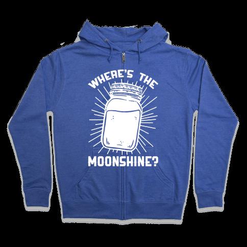 Where's The Moonshine Zip Hoodie