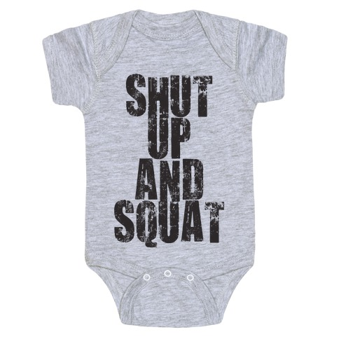 Shut Up And Squat (Tank) Baby Onesy