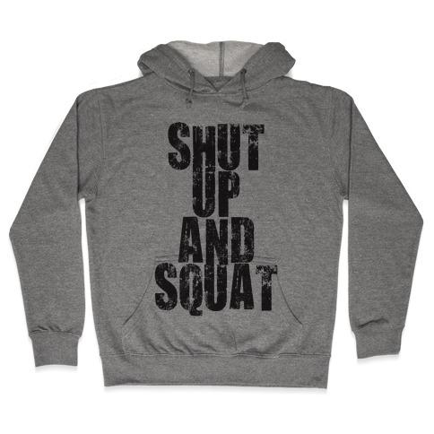 Shut Up And Squat (Tank) Hooded Sweatshirt