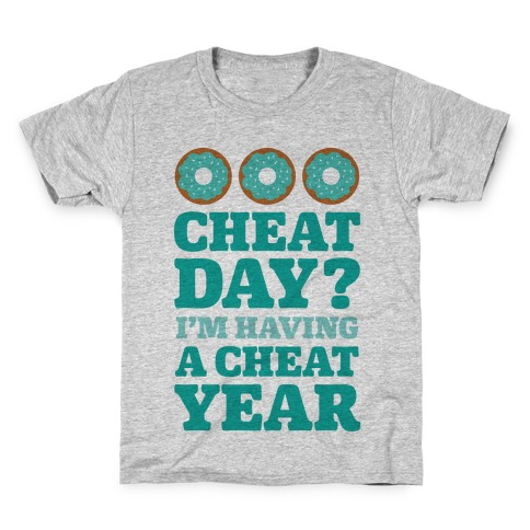 Cheat Day? I'm Having A Cheat Year Kids T-Shirt