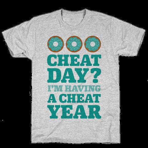Cheat Day? I'm Having A Cheat Year Mens T-Shirt