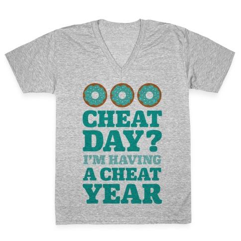 Cheat Day? I'm Having A Cheat Year V-Neck Tee Shirt