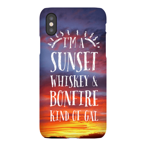 I'm a Sunset, Whiskey, and Bonfire Kind of Gal Phone Case
