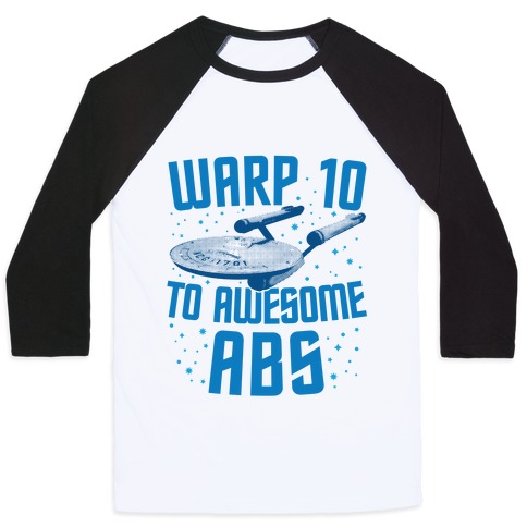 Warp 10 To Awesome Abs Baseball Tee