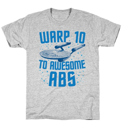 Warp 10 To Awesome Abs T-Shirt