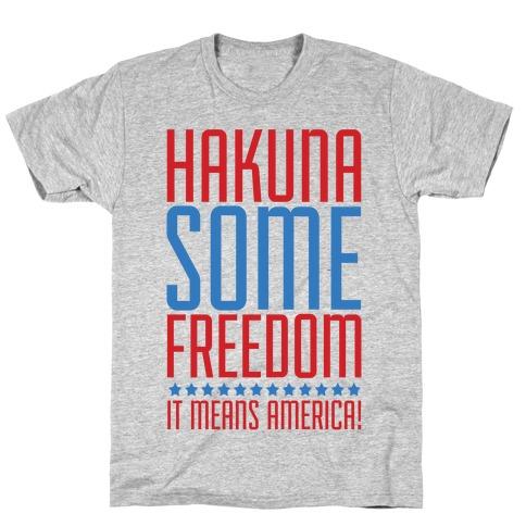 Hakuna Some Freedom T-Shirt