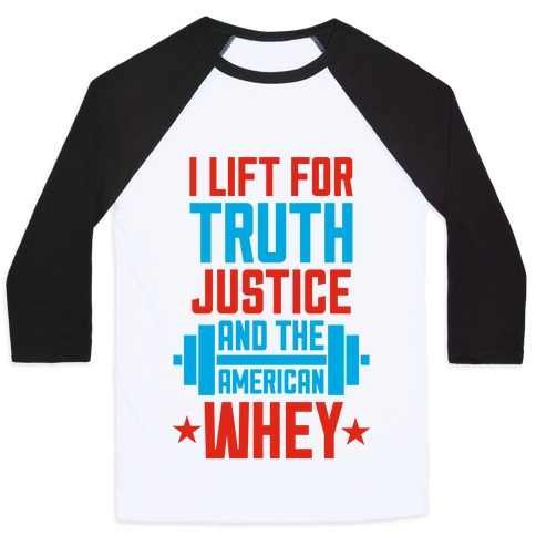 Truth, Justice, And The American Whey Baseball Tee