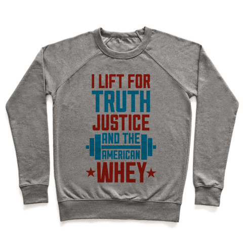 Truth, Justice, And The American Whey Pullover