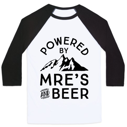 Powered By MREs And Beer Baseball Tee