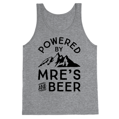 Powered By MREs And Beer Tank Top