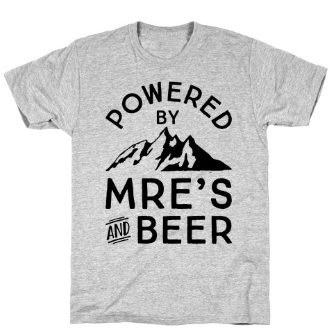 Powered By MREs And Beer Mens/Unisex T-Shirt