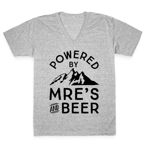 Powered By MREs And Beer V-Neck Tee Shirt