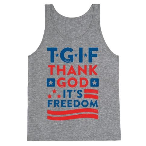 TGIF - Thank God It's Freedom (Patriotic Tank) Tank Top