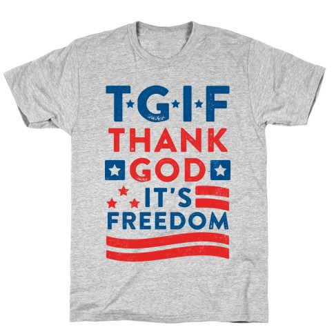 TGIF - Thank God It's Freedom (Patriotic Tank) T-Shirt