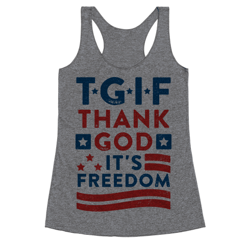 TGIF - Thank God It's Freedom (Patriotic Tank) Racerback Tank Top
