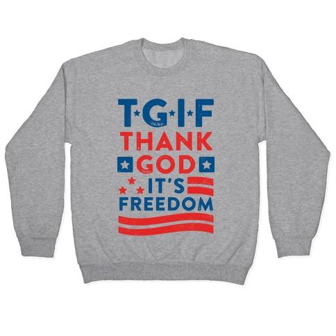 TGIF - Thank God It's Freedom (Patriotic Tank) Pullover