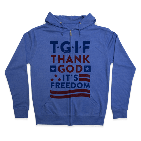 TGIF - Thank God It's Freedom (Patriotic Tank) Zip Hoodie
