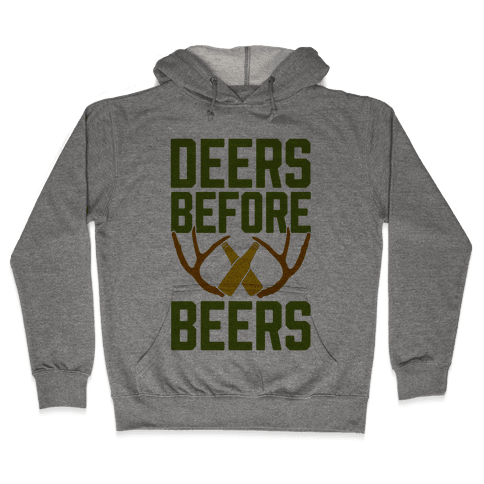 Deers Before Beers Hooded Sweatshirt