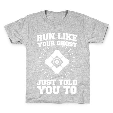 Run Like Your Ghost Just Told You to Kids T-Shirt