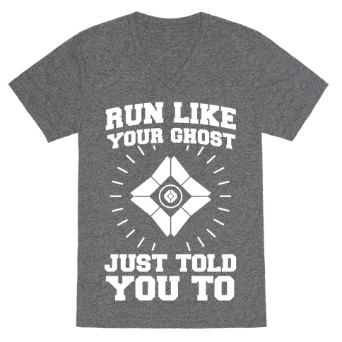 Run Like Your Ghost Just Told You to V-Neck Tee Shirt