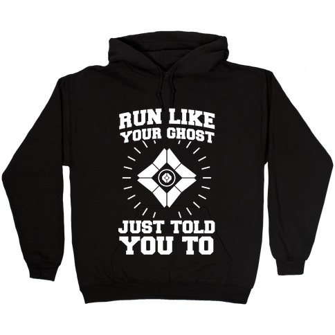 Run Like Your Ghost Just Told You to Hooded Sweatshirt
