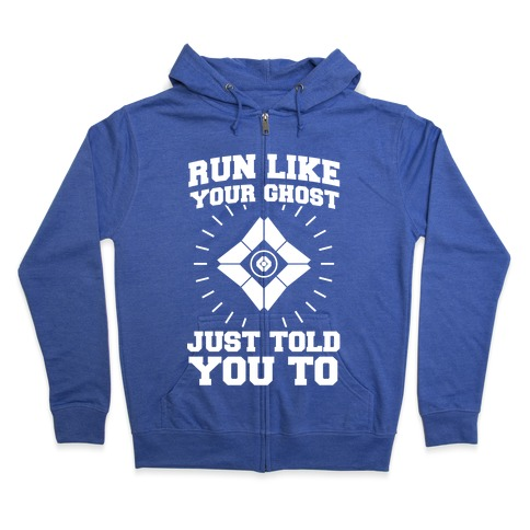 Run Like Your Ghost Just Told You to Zip Hoodie