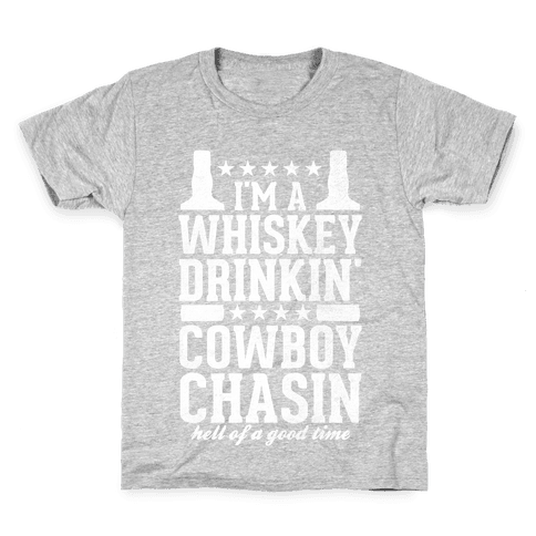 Whiskey Drinkin and Cowboy Chasin Kids T-Shirt
