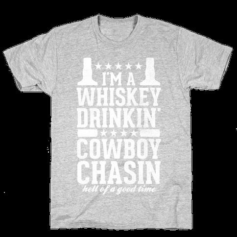 Whiskey Drinkin and Cowboy Chasin Mens T-Shirt