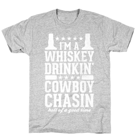 Whiskey Drinkin and Cowboy Chasin Mens T-Shirt