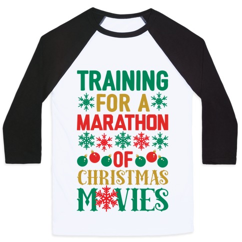 Training For A Marathon (Of Christmas Movies) Baseball Tee