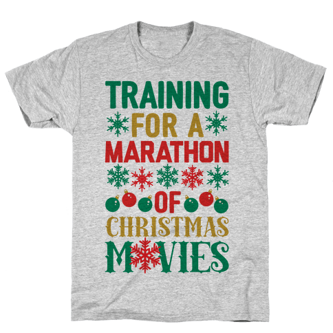 Training For A Marathon (Of Christmas Movies) Mens T-Shirt