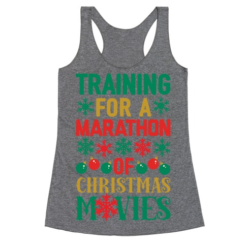 Training For A Marathon (Of Christmas Movies) Racerback Tank Top