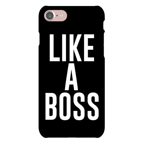 LIKE A BOSS Phone Case