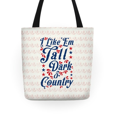 I Like 'Em Tall Dark & Country Tote