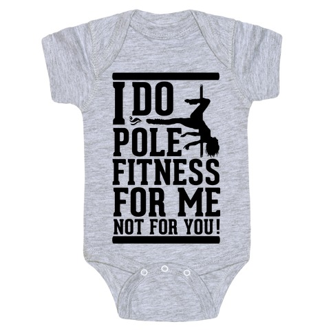 I Do Pole Fitness For Me Not For You! Baby Onesy