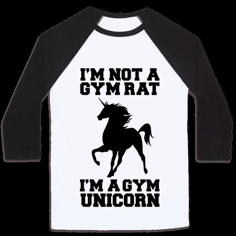 I'm Not A Gym Rat I'm A Gym Unicorn Baseball Tee
