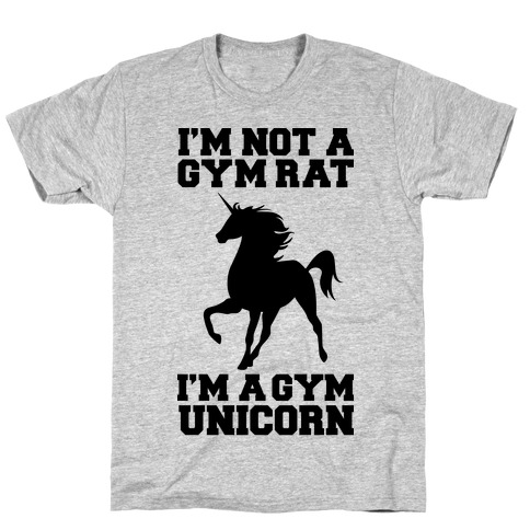 I'm Not A Gym Rat I'm A Gym Unicorn Mens T-Shirt