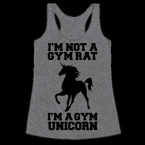 I'm Not A Gym Rat I'm A Gym Unicorn Racerback Tank Top