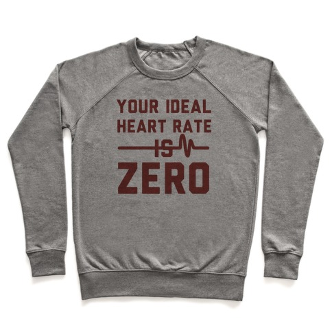 Your Ideal Heart rate Is Zero Pullover